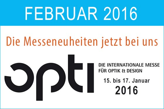 Opti 2016 Messe Brillen Neuheiten Optiker Trier